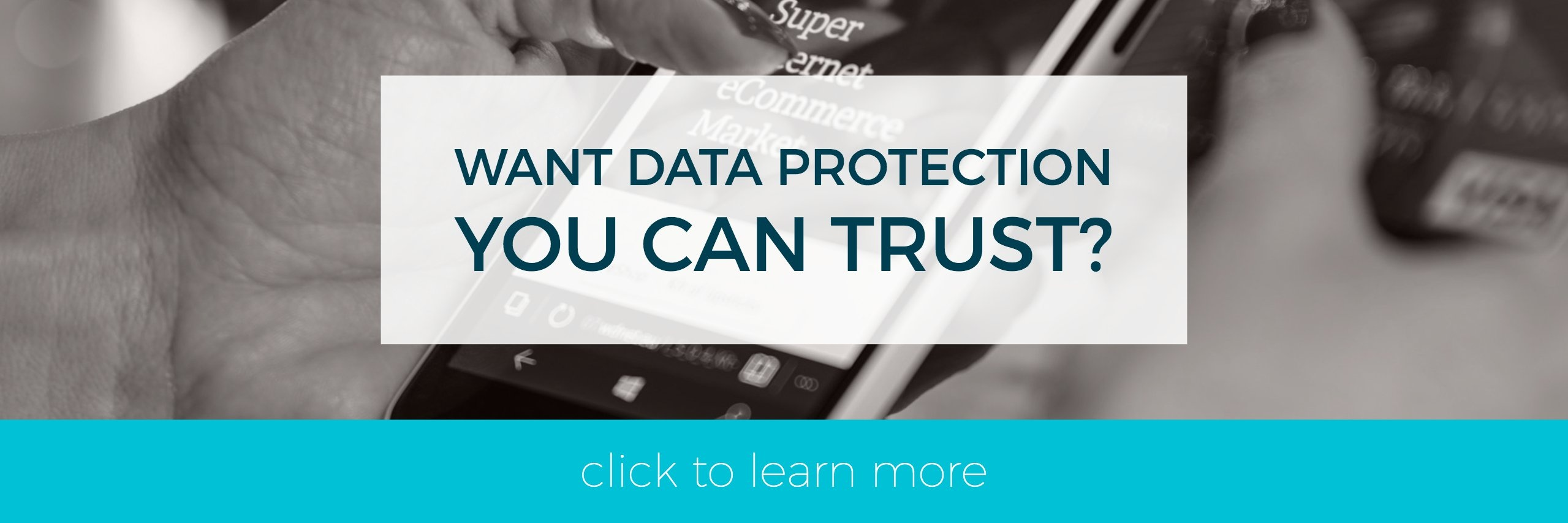 Want data protection you can trust? Click to learn more.